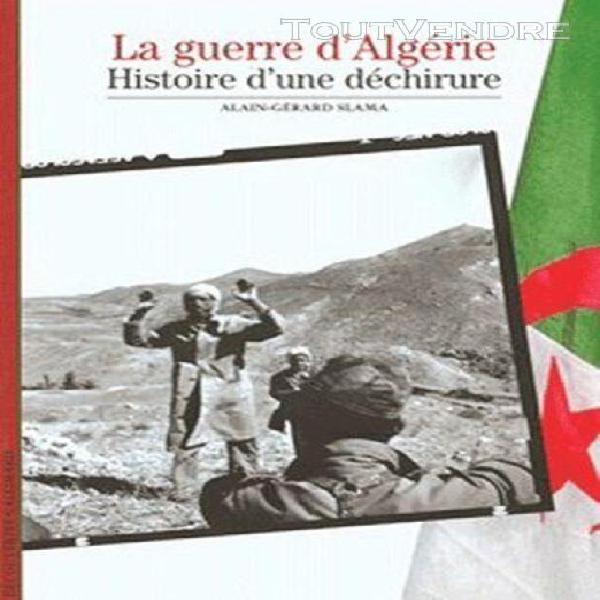 La guerre d'algerie - histoire d'une déchirure