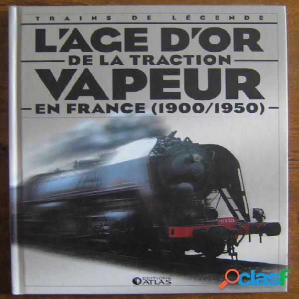 L'âge d'or de la traction vapeur en france (1900-1950)