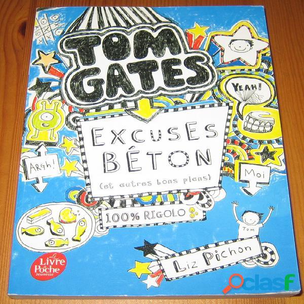 Tom gates 2 – excuses béton (et autres bons plans), liz pichon