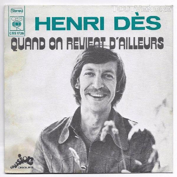 Henri dès -rare 45t sp- quand on revient d'ailleurs - cbs