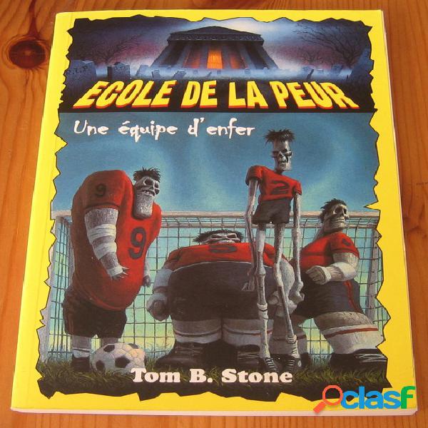 Ecole de la peur 5 – une équipe d'enfer, tom b. stone