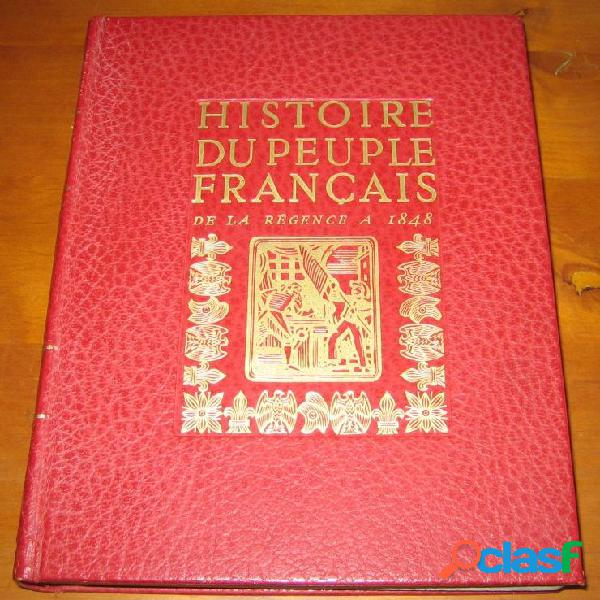 Histoire du peuple français 3 - de la régence à 1848, pierre lafue