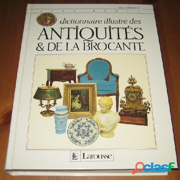 Dictionnaire illustré des antiquités et de la brocante, jean bedel