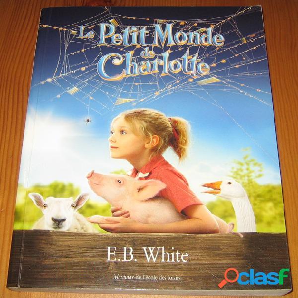 Le petit monde de charlotte, e.b. white