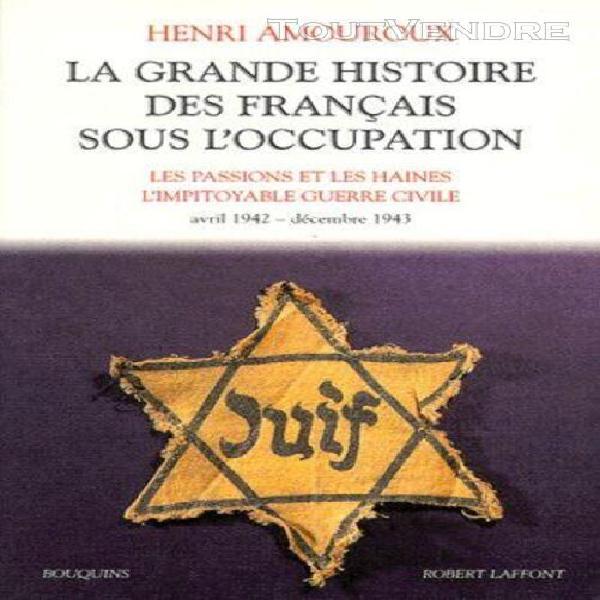 La grande histoire des français sous l'occupation - volume