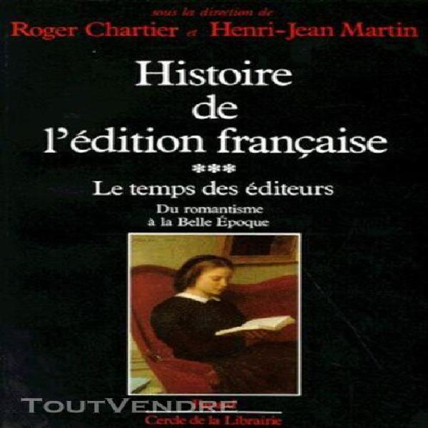 Histoire de l'édition française - tome 3, le temps des
