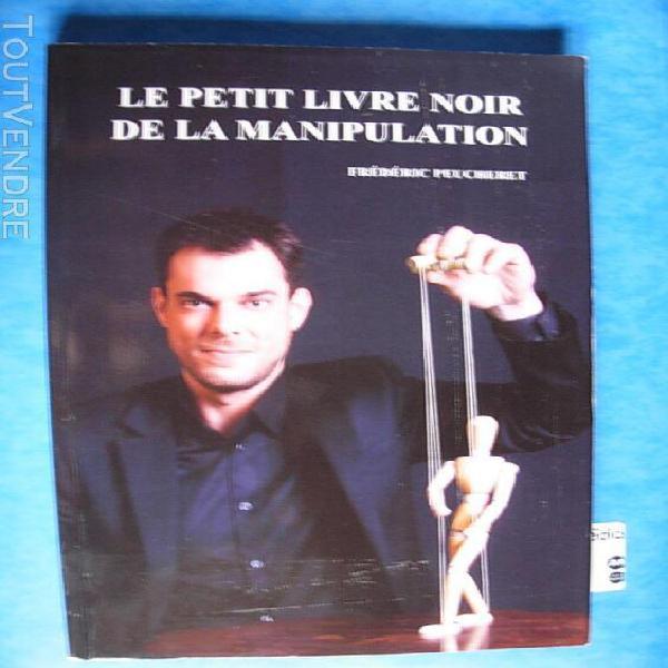 Le petit livre noir de la manipulation