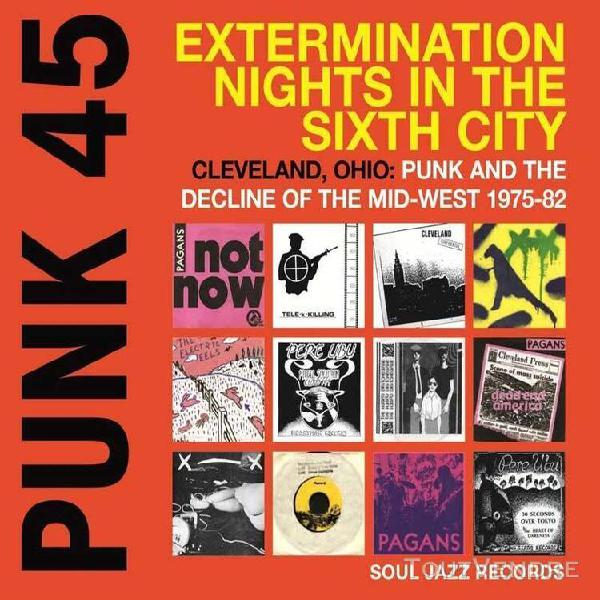Punk 45: extermination nights in the sixth city - cleveland