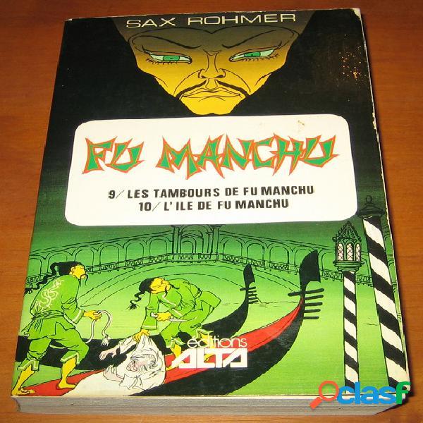 Fu manchu n°5 (9 - les tambours de fu manchu et 10 - l'île de fu manchu), sax rohmer