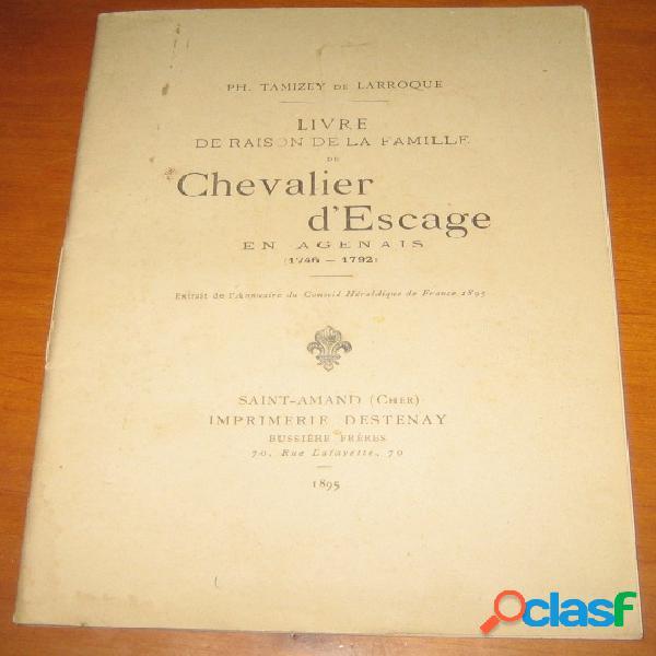 Livre de raison de la famille de chevalier d'escage en agenais (1746-1792), ph. tamizey de larroque