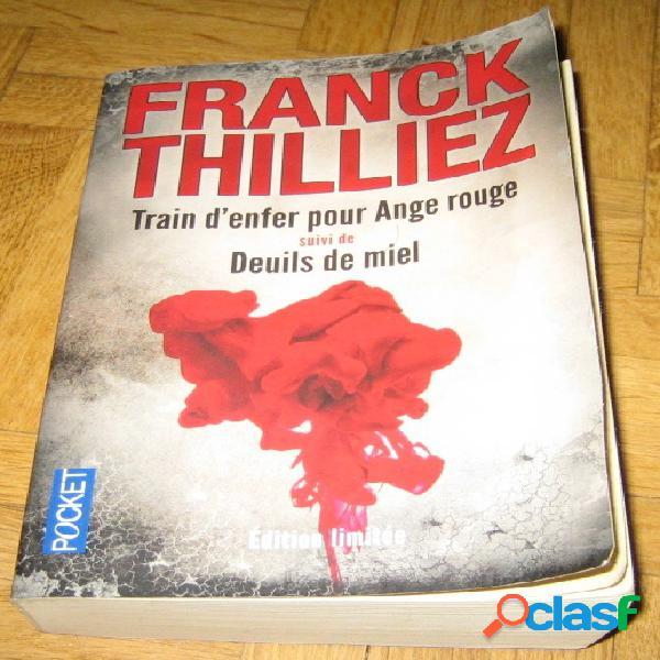 Train d'enfer suivi de deuils de miel, franck thilliez