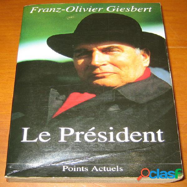 Le président, franz-olivier giesbert