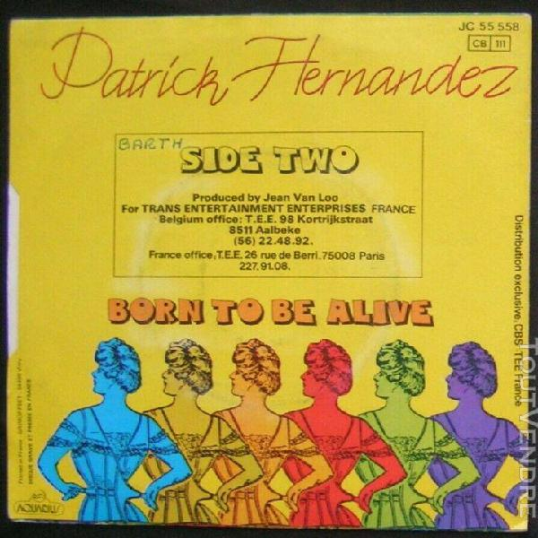 "Patrick hernandez ""born to be alive"" sp 45t france"