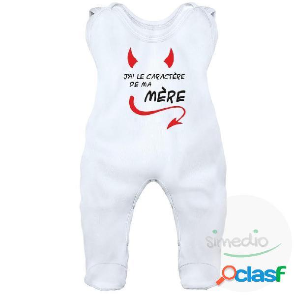 Grenouillère bébé drôle: j'ai le caractère de ma MÈRE - Blanc 3-6 mois