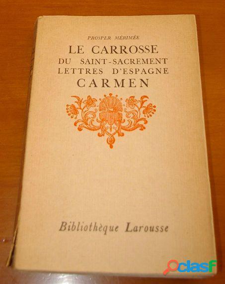 Le carrosse du Saint-Sacrement - Lettres d'espagne - Carmen, Prosper Mérimée