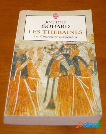 Les Thébaines - 1 La couronne insolente, Jocelyne Godard