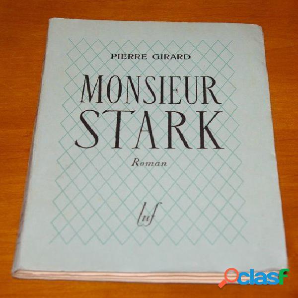 Monsieur Stark, Pierre Girard