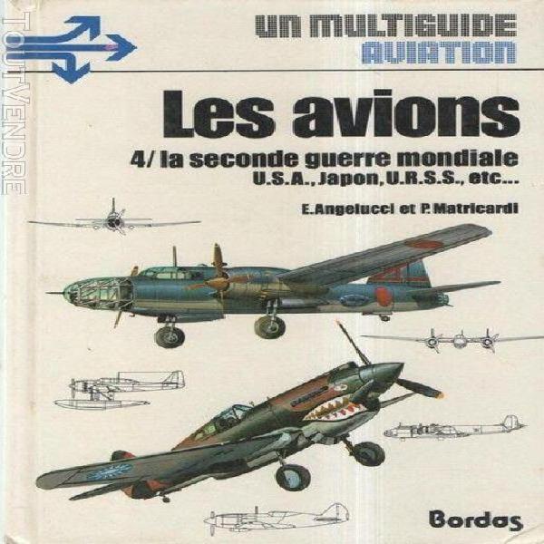 Les avions 4/ la seconde guerre mondiale usa, japon, urss, t