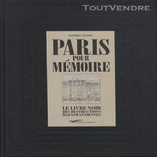 Paris pour mémoire - le livre noir des instructions