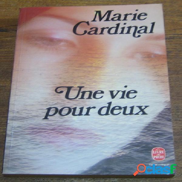 Une vie pour deux, marie cardinal