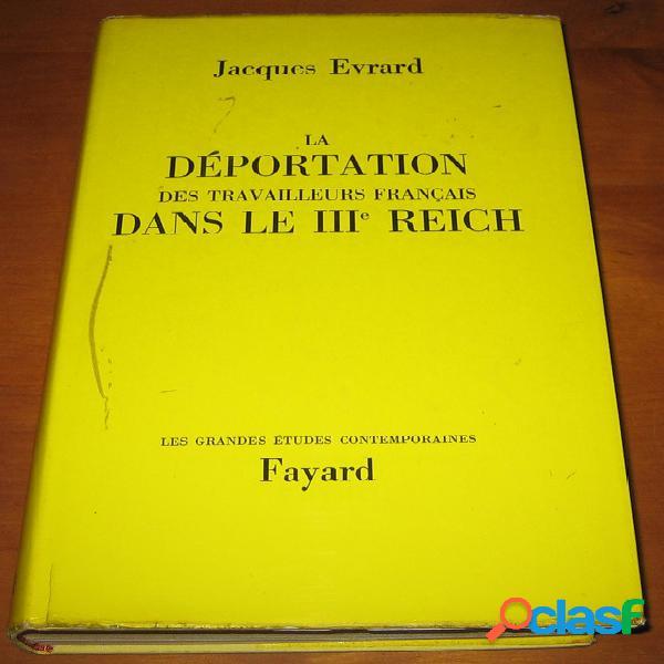 La déportation des travailleurs français dans le iiie reich, jacques evrard