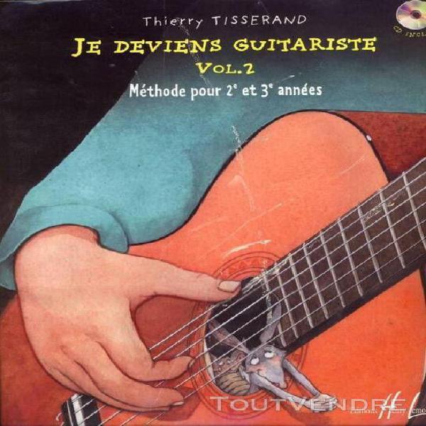 Je deviens guitariste - volume 2, méthode pour 2e et 3e