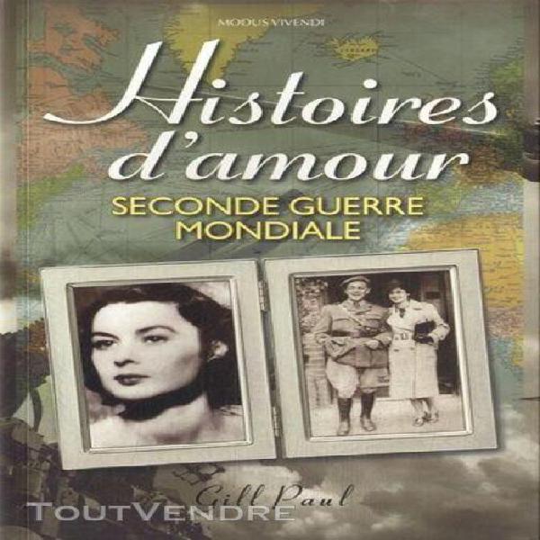 Histoires d'amour - seconde guerre mondiale - les histoires