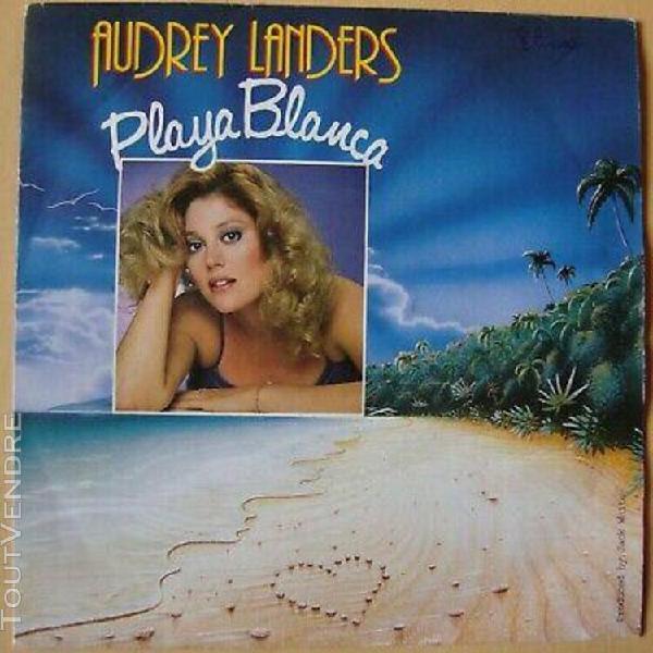 "Audrey landers vinyle 45 t 2titres "" playa blanca"" ariola"