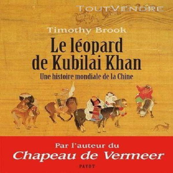Le léopard de kubilai khan - une histoire mondiale de la