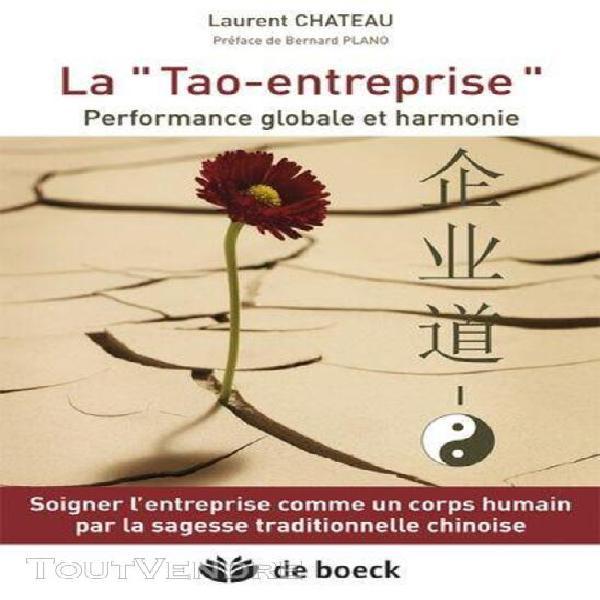 "La ""tao-entreprise - performance globale et harmonie"
