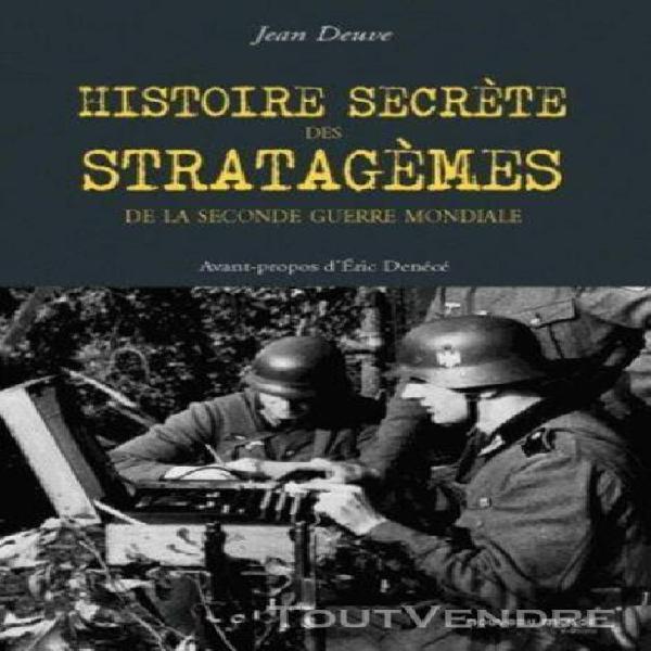 Histoire secrète des stratagèmes de la seconde guerre