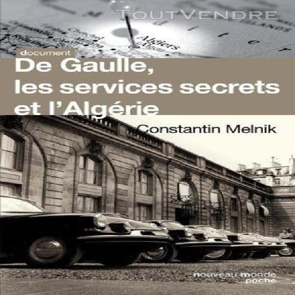De gaulle, les services secrets et l'algérie