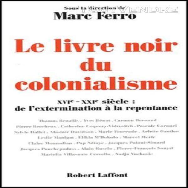 Le livre noir du colonialisme - xvième-xxième siècle: de