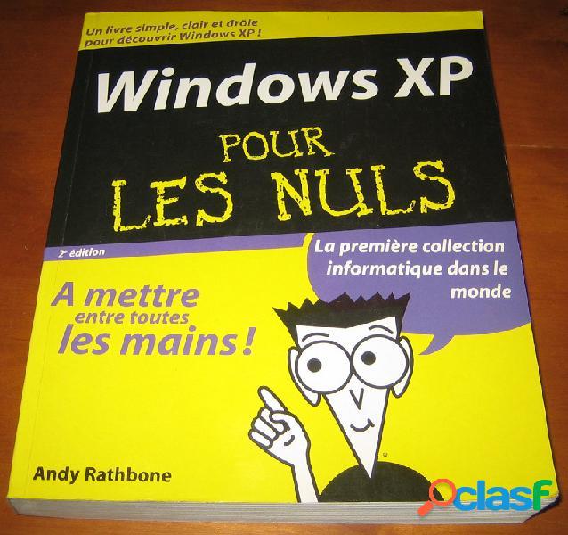 Windows xp pour les nuls, andy rathbone