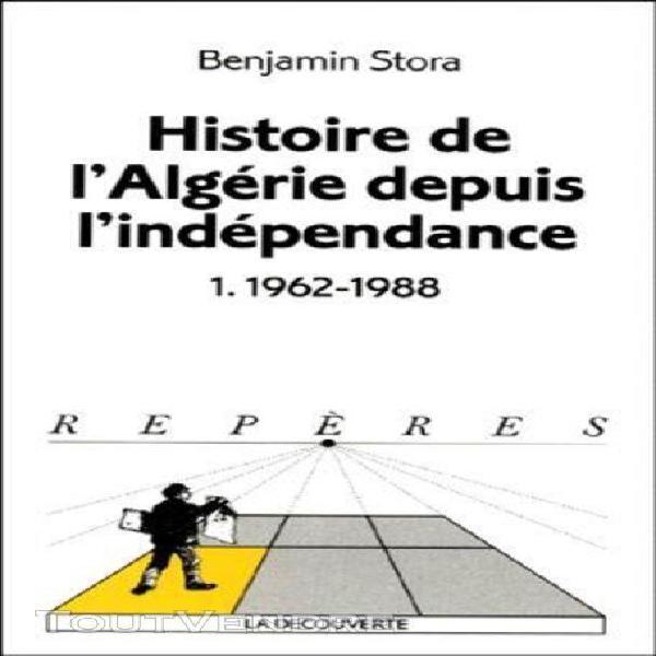 Histoire de l'algérie depuis l'indépendance - tome 1,
