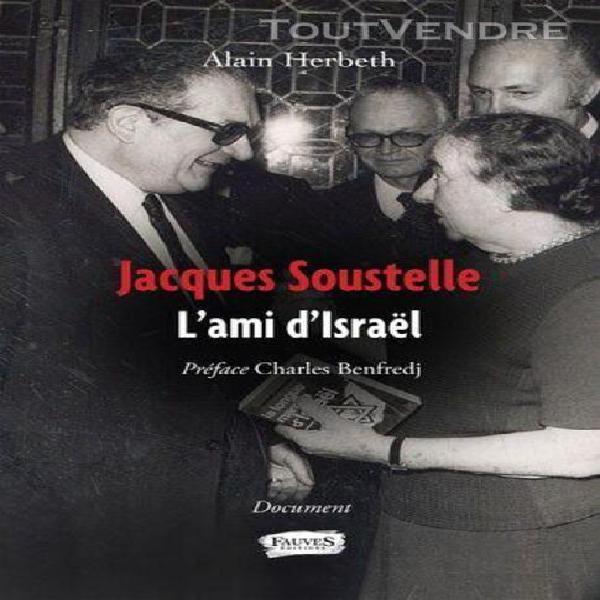 Jacques soustelle - l'ami d'israël