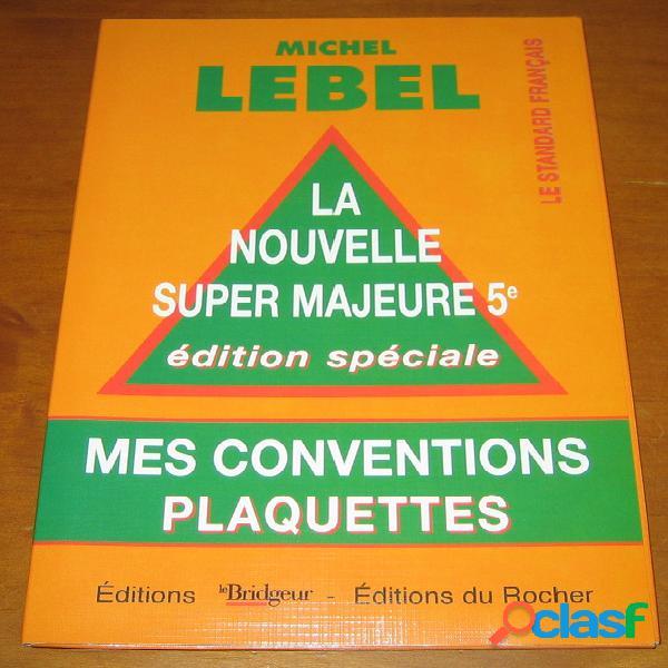 La nouvelle super majeure 5e éditions spéciale – mes conventions plaquettes, Michel Lebel