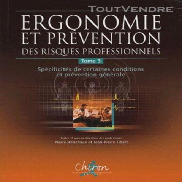 Ergonomie et prévention des risques professionnels - tome