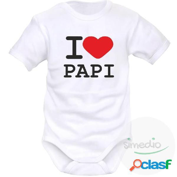 Body bébé avec inscription: i love papi - blanc courtes