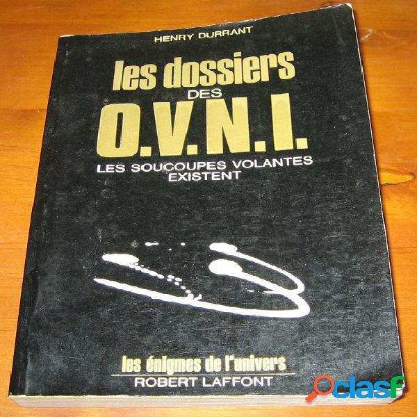 Les dossiers des O.V.N.I. - Les soucoupes volantes existente, Henry Durrant