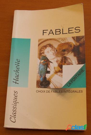 Fables: choix de fables intégrales, jean de la fontaine