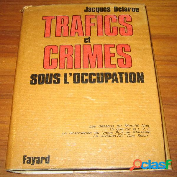 Trafics et crimes sous l'occupation, jacques delarue