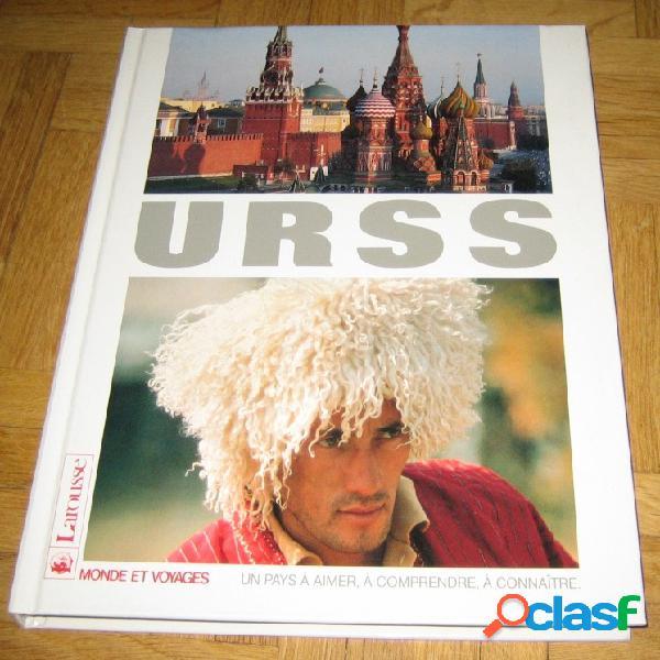 Urss, un pays à aimer, à comprendre, à connaître