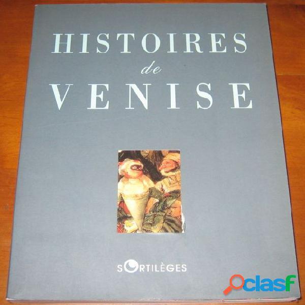 Histoires de venise (textes réunis)