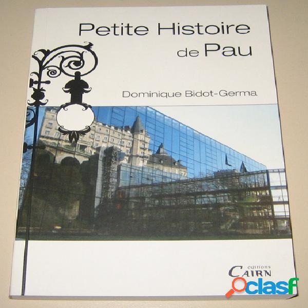 Petite histoire de pau, dominique bidot-germa