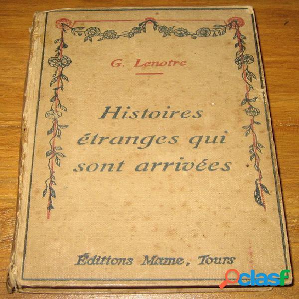 Histoires étranges qui sont arrivées, g. lenotre
